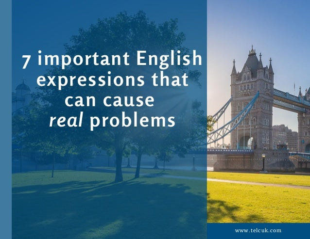 www.telcuk.com 7 important English expressions that can cause  real problems