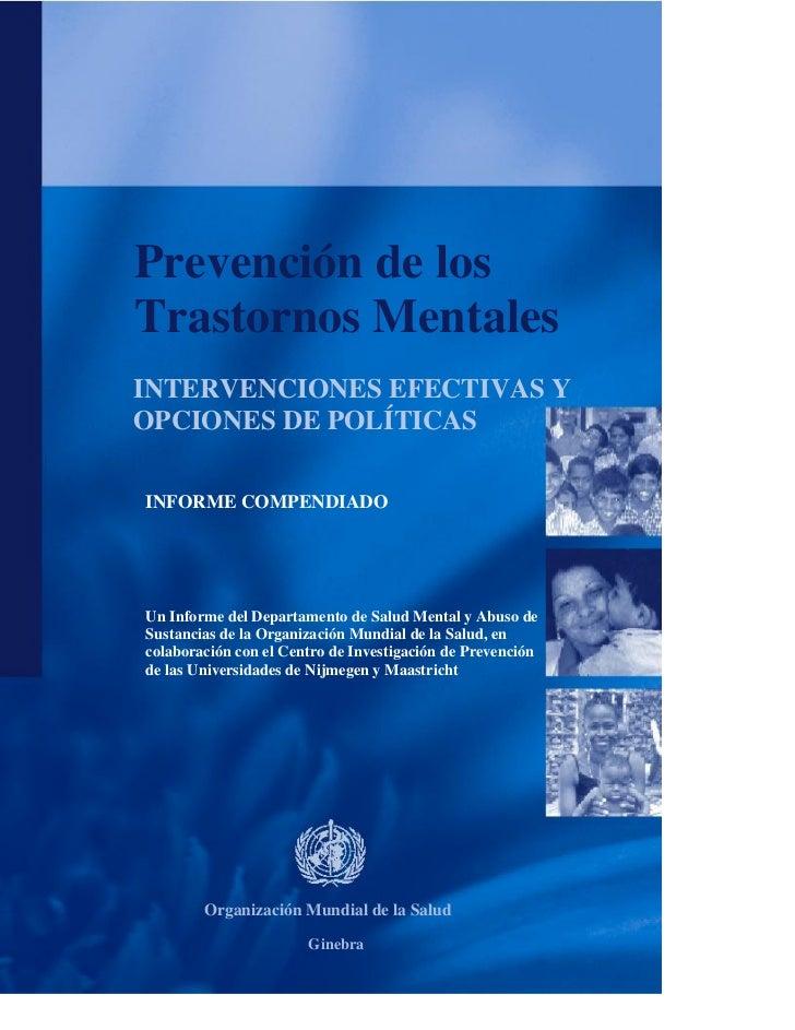 Prevención de losTrastornos MentalesINTERVENCIONES EFECTIVAS YOPCIONES DE POLÍTICASINFORME COMPENDIADOUn Informe del Depar...