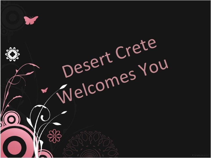 Desert Crete   Welcomes You