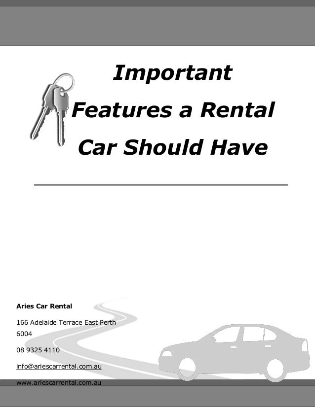 Important Features a Rental Car Should Have  Aries Car Rental  166 Adelaide Terrace East Perth 6004  08 9325 4110  info@ar...