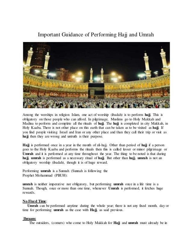 Important Guidance of Performing Hajj and Umrah Among the worships in religion Islam, one act of worship (ibadah) is to pe...
