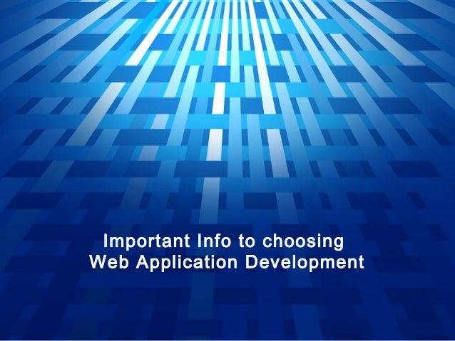 Important Info to choosingWeb Application Development