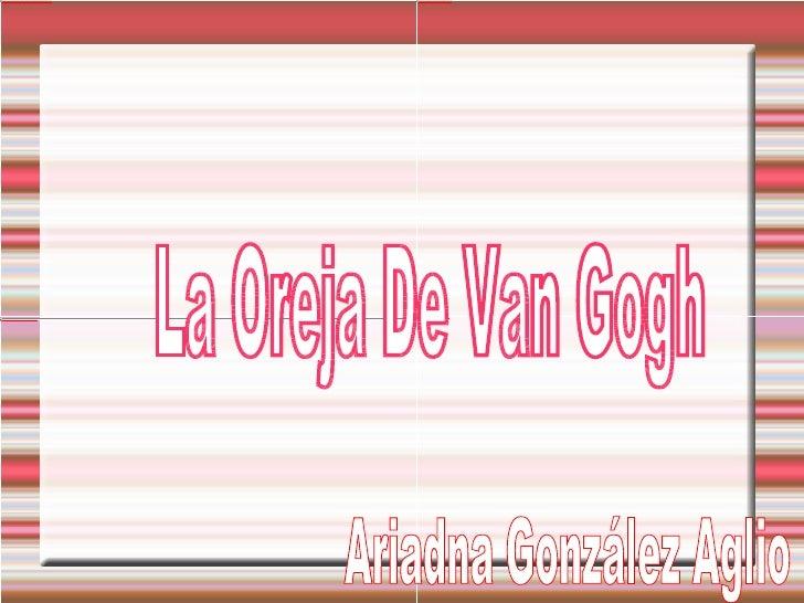 La Oreja De Van Gogh  Ariadna González Aglio