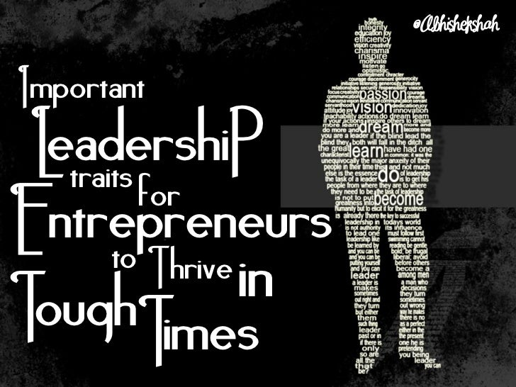 Important Leadership Traits for Entrepreneurs to Thrive in Tough Times