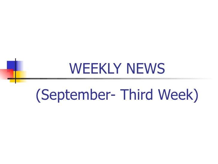 WEEKLY NEWS (September- Third Week)