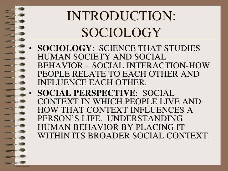 INTRODUCTION: SOCIOLOGYu003cbr /u003eSOCIOLOGY: SCIENCE THAT STUDIES HUMAN SOCIETY  AND SOCIAL ...