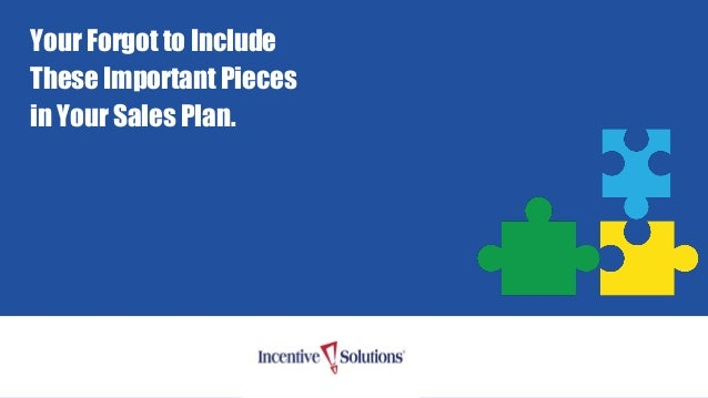 Your Forgot to Include These Important Pieces in Your Sales Plan.