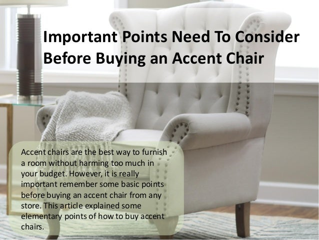 Important Points Need To Consider Before Buying An Accent Chair Accent  Chairs Are The Best Way ...