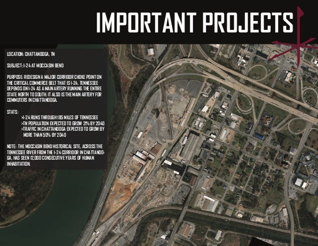 LOCATION: CHATTANOOGA, TN  SUBJECT: I-24 AT MOCCASIN BEND  PURPOSE: REDESIGN A MAJOR CORRIDOR CHOKE POINT ON  THE CRITICAL...