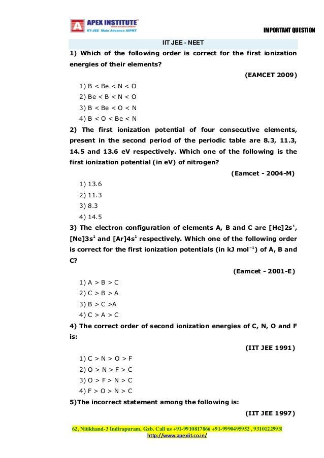 IMPORTANT QUESTION IIT JEE - NEET 1) Which of the following order is correct for the first ionization energies of their el...
