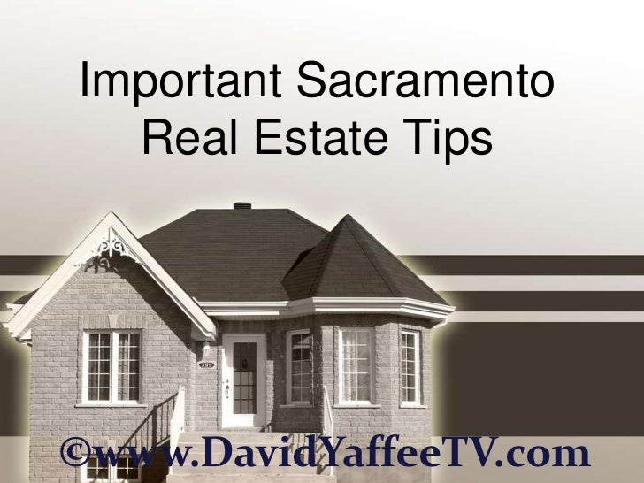 Important Sacramento  Real Estate Tips©www.DavidYaffeeTV.com