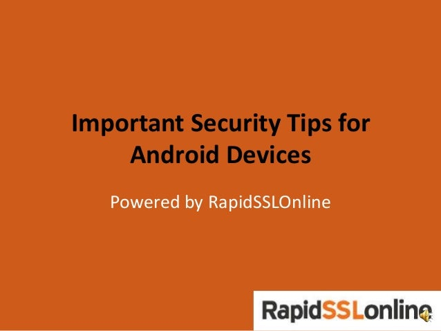 Important Security Tips for Android Devices Powered by RapidSSLOnline