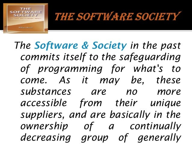 The Software & Society in the past commits itself to the safeguarding of programming for what's to come. As it may be, the...