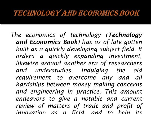 The economics of technology (Technology and Economics Book) has as of late gotten built as a quickly developing subject fi...
