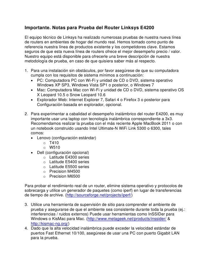 Importante. Notas para Prueba del Router Linksys E4200El equipo técnico de Linksys ha realizado numerosas pruebas de nuest...