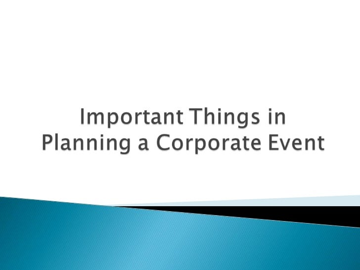    Corporate events are very important event as well as    a excellent tool for creating and helping the goodwill    of y...