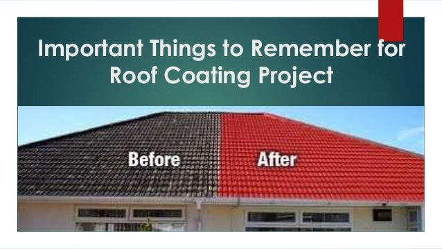 Important Things to Remember for Roof Coating Project