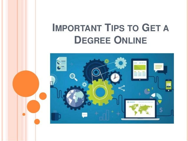 IMPORTANT TIPS TO GET A DEGREE ONLINE
