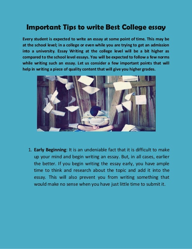 Important Tips to write Best College essay Every student is expected to write an essay at some point of time. This may be ...