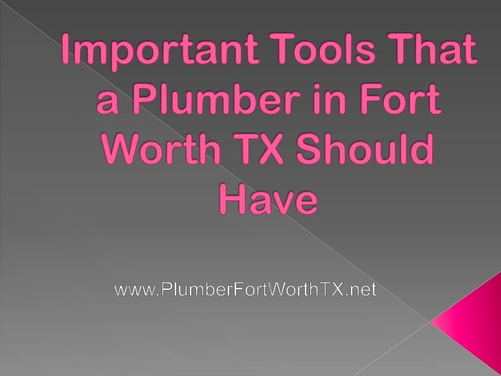 If you want to be sure with the quality of theservice that you will receive from a plumber in FortWorth TX, you need to ma...