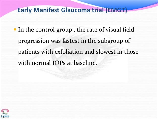 Early Manifest Glaucoma trial (EMGT)  In the control group , the rate of visual field progression was fastest in the subg...