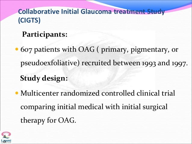 Collaborative Initial Glaucoma treatment Study (CIGTS) Participants:  607 patients with OAG ( primary, pigmentary, or pse...