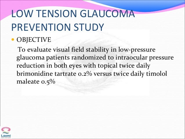 LOW TENSION GLAUCOMA PREVENTION STUDY  OBJECTIVE To evaluate visual field stability in low-pressure glaucoma patients ran...