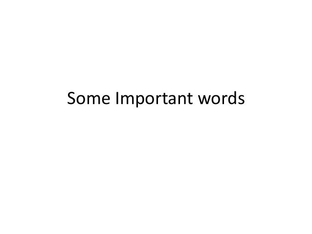 Some Important words