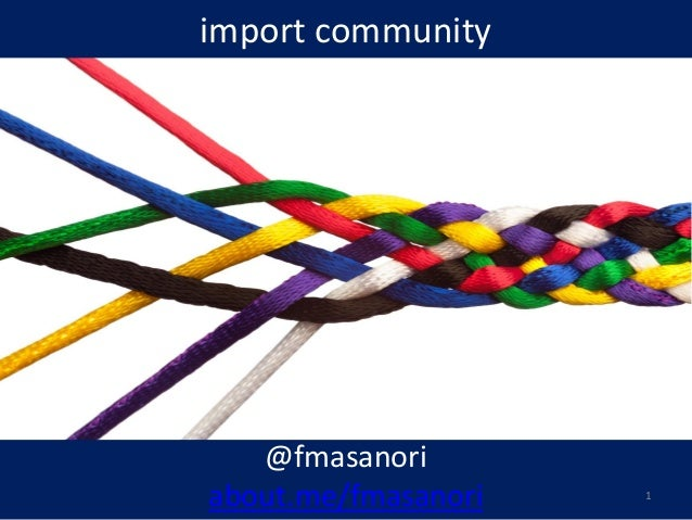 import community @fmasanori about.me/fmasanori 1