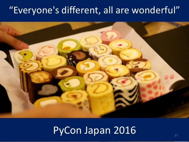 """""""Everyone's different, all are wonderful"""" PyCon Japan 2016 27"""