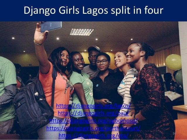 Django Girls Lagos split in four https://djangogirls.org/lagos/ https://djangogirls.org/oau/ https://djangogirls.org/ogbom...
