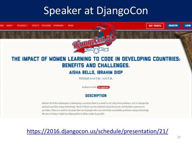 Speaker at DjangoCon https://2016.djangocon.us/schedule/presentation/21/ 37