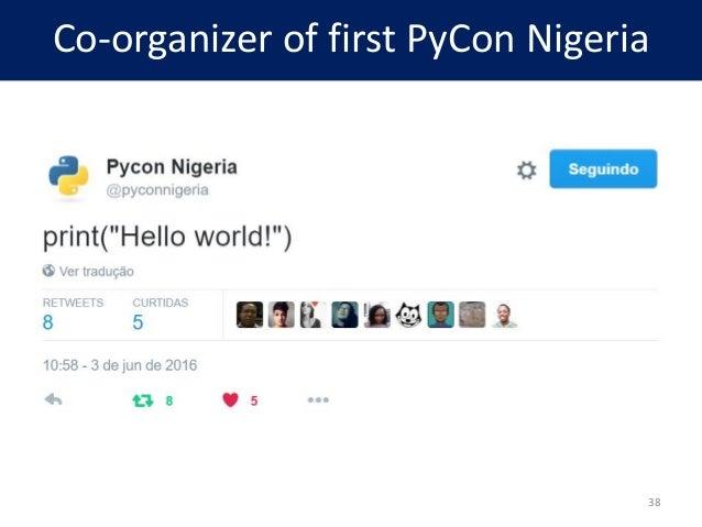 Co-organizer of first PyCon Nigeria 38