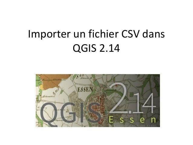Importer un fichier CSV dans QGIS 2.14