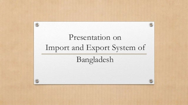 import policy of bangladesh It is a traditional business sector of bangladesh but due to the absence of hard  and-fast rules for the import of gold, the jewellery sector is not.