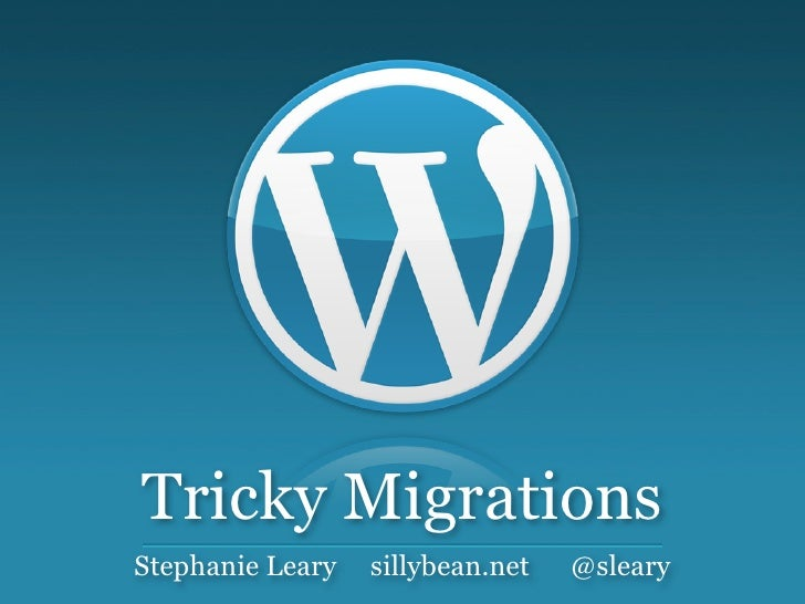 Tricky MigrationsStephanie Leary   sillybean.net   @sleary