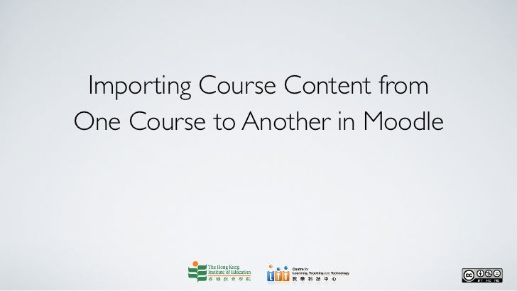 Importing Course Content fromOne Course to Another in Moodle