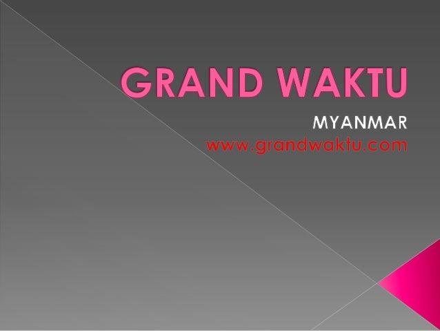 1. Tentang Perusahaan Grand Waktu2. Pangsa Pasar Utama di Kawasan ASEAN3. Pangsa Pasar Utama di Asia Selatan4. Pangsa Pasa...