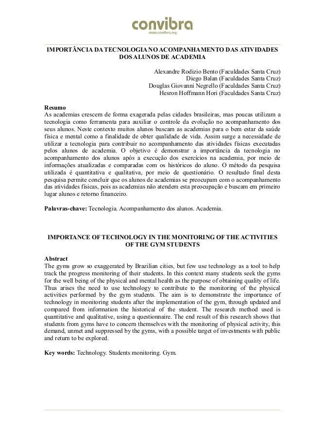 IMPORTÂNCIA DA TECNOLOGIA NO ACOMPANHAMENTO DAS ATIVIDADES DOS ALUNOS DE ACADEMIA Alexandre Rodizio Bento (Faculdades Sant...