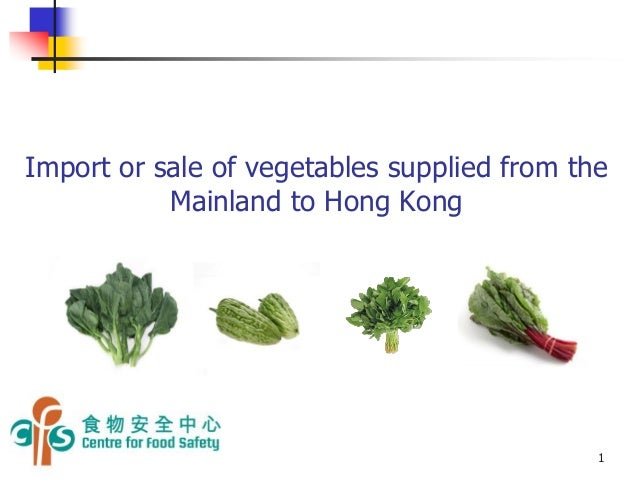 Import or sale of vegetables supplied from the Mainland to Hong Kong 1