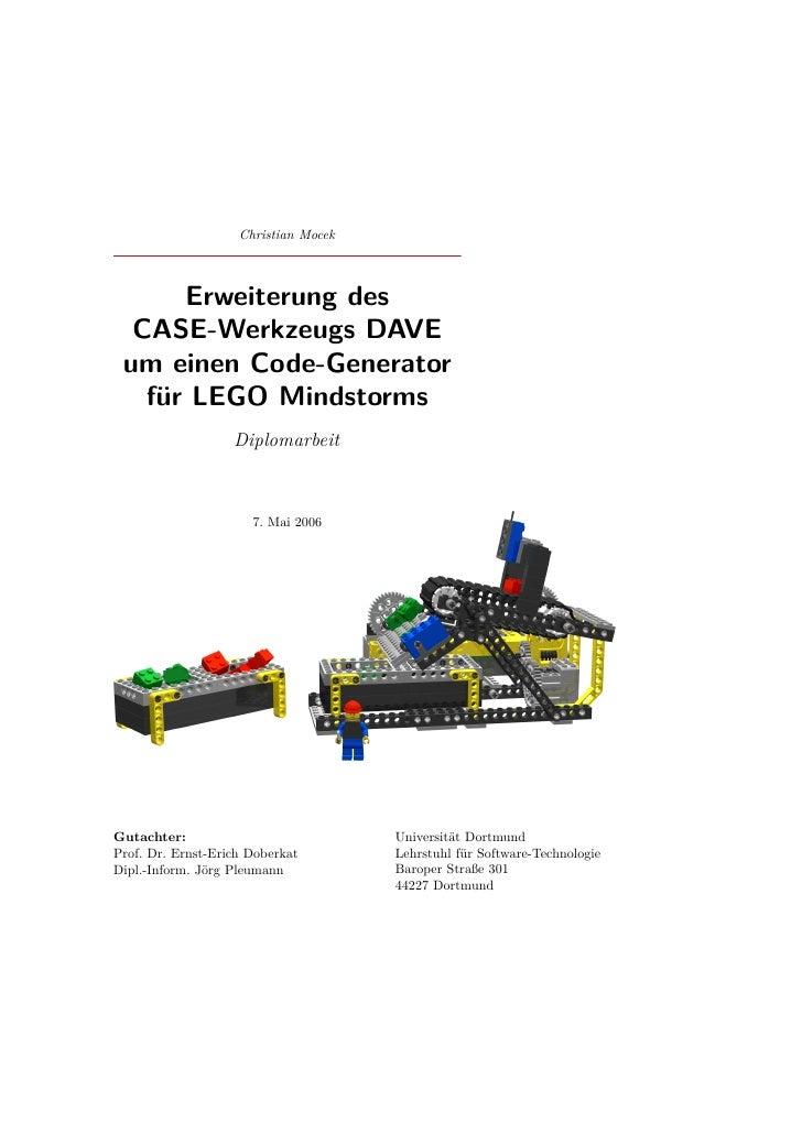 Christian Mocek          Erweiterung des   CASE-Werkzeugs DAVE  um einen Code-Generator    für LEGO Mindstorms            ...