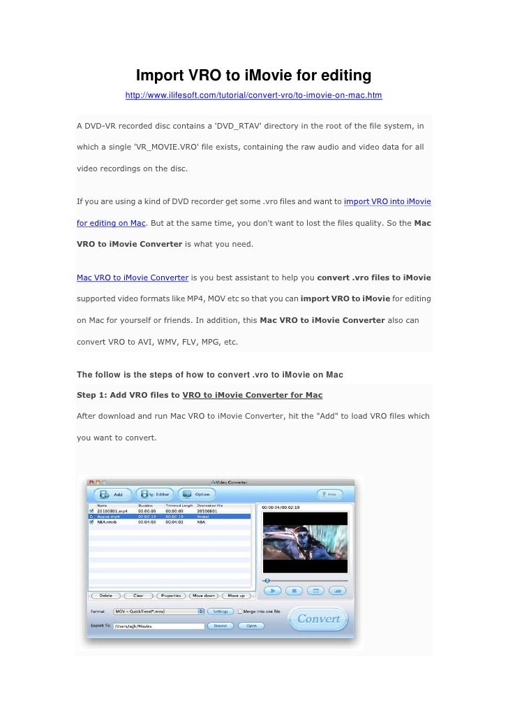 Import VRO to iMovie for editing<br />http://www.ilifesoft.com/tutorial/convert-vro/to-imovie-on-mac.htm <br />A DVD-VR re...
