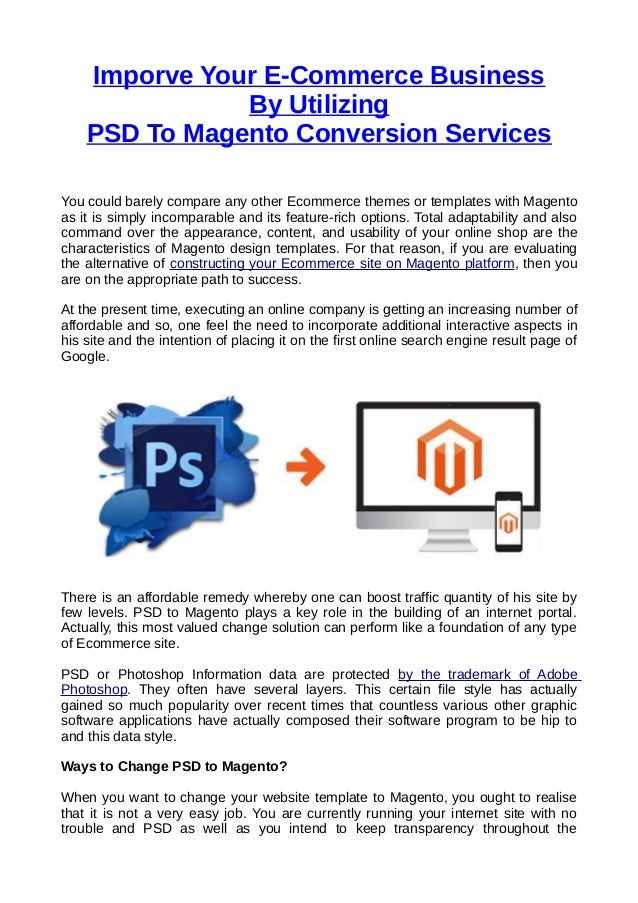 Imporve Your E-Commerce Business  By Utilizing  PSD To Magento Conversion Services  You could barely compare any other Eco...