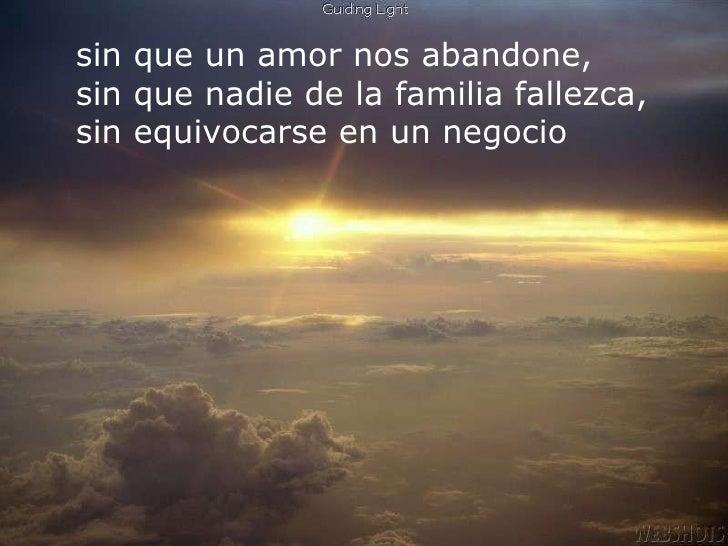 sin que un amor nos abandone, sin que nadie de la familia fallezca, sin equivocarse en un negocio