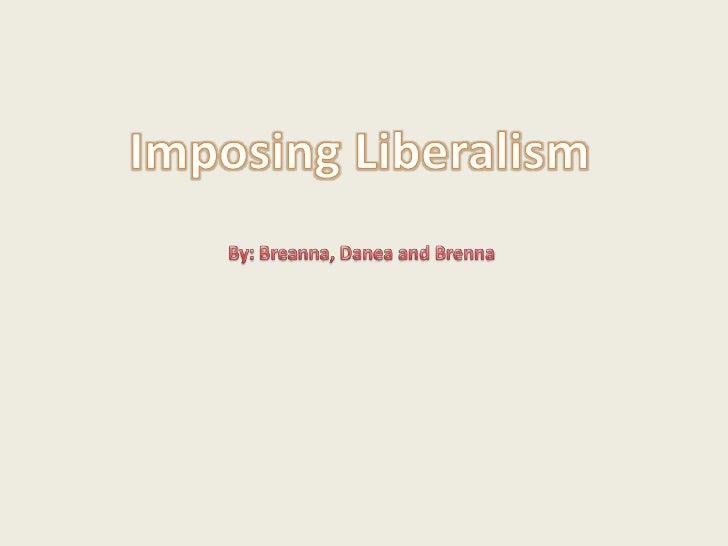9eb3c6afaa Imposing liberalism breanna brenna danea official