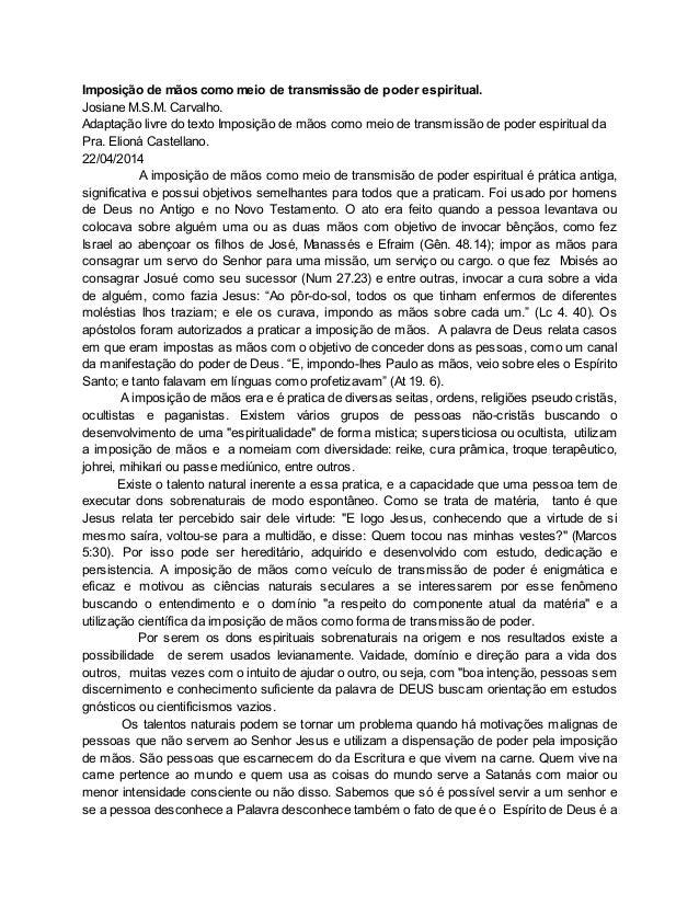 Imposição de mãos como meio de transmissão de poder espiritual.  Josiane M.S.M. Carvalho.  Adaptação livre do texto Imposi...