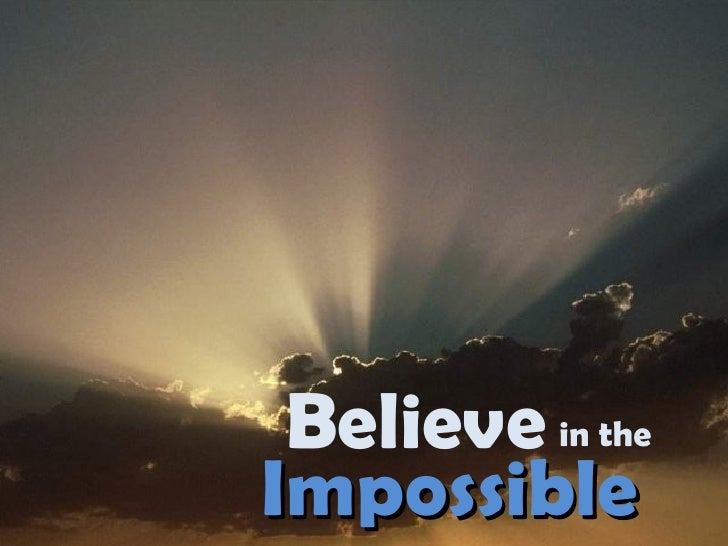Believe Impossible in the