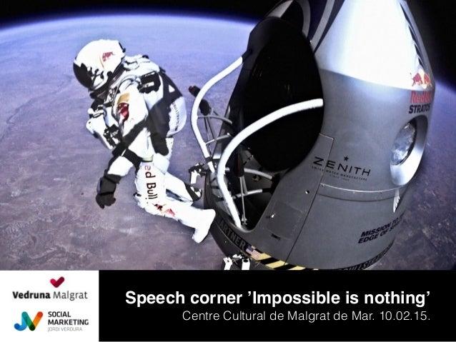 Speech corner 'Impossible is nothing' Centre Cultural de Malgrat de Mar. 10.02.15.