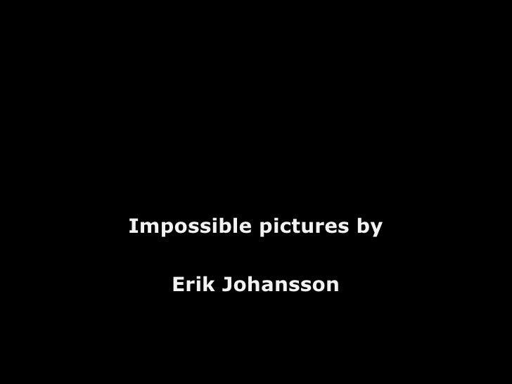 Impossible pictures by Erik Johansson