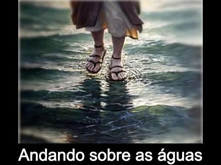 Mateus 14:28-3228   -   E   respondeu-lhe   Pedro,   e   disse:Senhor, se és tu, manda-me ir ter contigo porcima das águas...
